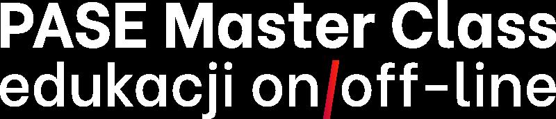 PASE Master Class edukacji on/off-line